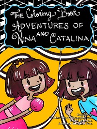 Cover The Coloring Book Adventures of Nina and Catalina