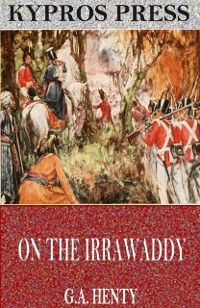 Cover On the Irrawaddy: A Story of the First Burmese War