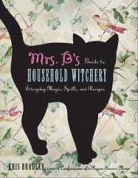 Cover Mrs B.'s Guide to Household Witchery