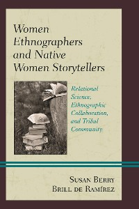 Cover Women Ethnographers and Native Women Storytellers