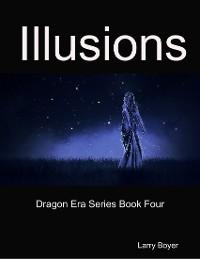 Cover Illusions: Dragon Era Series Book Four