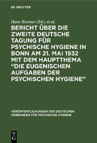 """Cover Bericht über die Zweite Deutsche Tagung für psychische Hygiene in Bonn am 21. Mai 1932 mit dem Hauptthema """"Die eugenischen Aufgaben der psychischen Hygiene"""""""