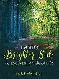 Cover There Is a Brighter Side to Every Dark Side of Life