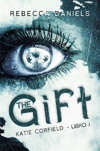 Cover The Gift (Katie Corfield - Libro I)