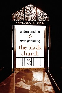 Cover Understanding and Transforming the Black Church