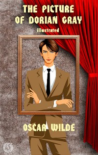 Cover Oscar Wilde - The Picture of Dorian Gray (Illustrated)