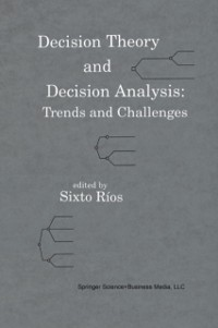 Cover Decision Theory and Decision Analysis: Trends and Challenges