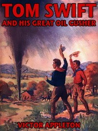 Cover Tom Swift and his Great Oil Gusher