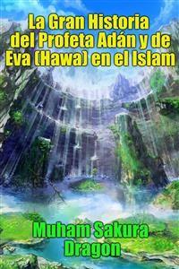 Cover La Gran Historia Del Profeta Adán Y De Eva (Hawa) En El Islam