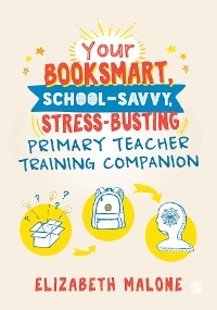 Cover Your Booksmart, School-savvy, Stress-busting Primary Teacher Training Companion