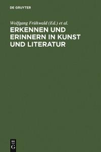 Cover Erkennen und Erinnern in Kunst und Literatur