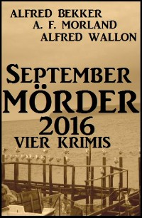 Cover September-Mörder 2016: Vier Krimis