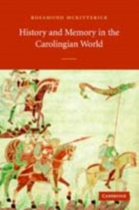Cover History and Memory in the Carolingian World