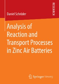 Cover Analysis of Reaction and Transport Processes in Zinc Air Batteries