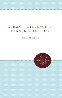 Cover The German Influence in France after 1870