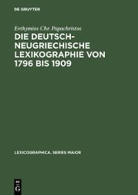 Cover Die deutsch-neugriechische Lexikographie von 1796 bis 1909