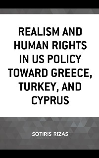 Cover Realism and Human Rights in US Policy toward Greece, Turkey, and Cyprus