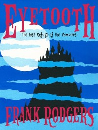 Cover Eyetooth - The last refuge of the vampires