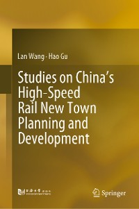 Cover Studies on China's High-Speed Rail New Town Planning and Development