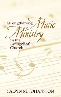 Cover Strengthening Music Ministry in the Evangelical Church