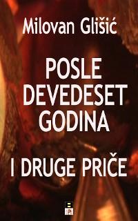 Cover POSLE DEVEDESET GODINA I DRUGE PRICE