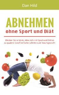 Cover Abnehmen ohne Sport und Diät