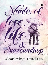 Cover Shades of love, life & surroundings