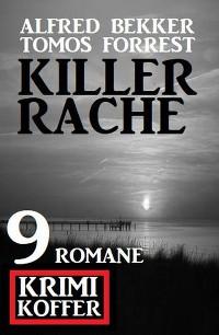 Cover Killerrache: Krimi Koffer 9 Romane