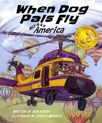 Cover When Dog Pals Fly Across America (Mom's Choice Award Winner)