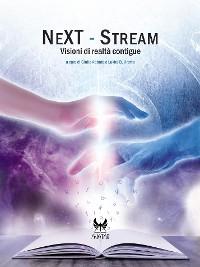 Cover NeXT-Stream. Visioni di realtà contingue