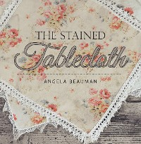 Cover The Stained Tablecloth