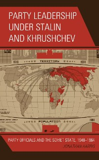 Cover Party Leadership under Stalin and Khrushchev