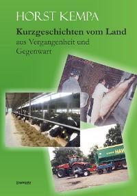 Cover Kurzgeschichten vom Land aus Vergangenheit und Gegenwart