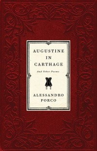 Cover Augustine In Carthage, And Other Poems