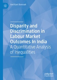 Cover Disparity and Discrimination in Labour Market Outcomes in India