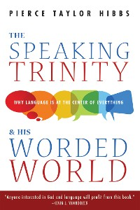 Cover The Speaking Trinity and His Worded World