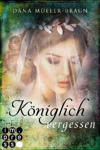 Cover Königlich vergessen (Die Königlich-Reihe 3)