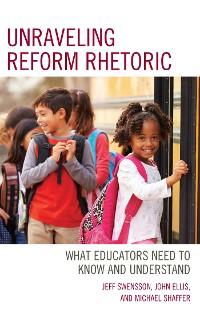 Cover Unraveling Reform Rhetoric