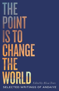 Cover The Point is to Change the World