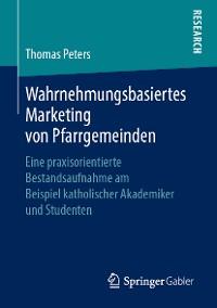 Cover Wahrnehmungsbasiertes Marketing von Pfarrgemeinden