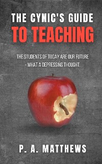Cover The Cynic's Guide to Teaching