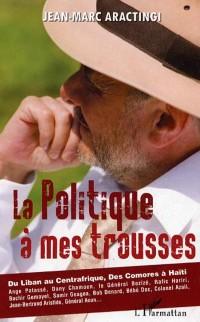 Cover Politique a mes trousses