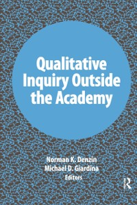Cover Qualitative Inquiry Outside the Academy