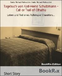 Cover Tagebuch von Karl-Heinz Schutzmann - Call or Trail of Cthulhu