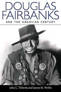 Cover Douglas Fairbanks and the American Century