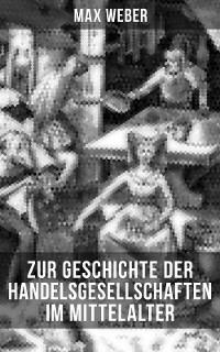 Cover Zur Geschichte der Handelsgesellschaften im Mittelalter