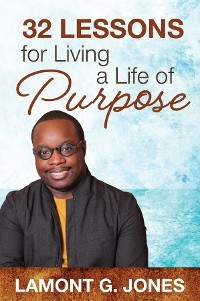 Cover 32 Lessons For Living A Life Of Purpose