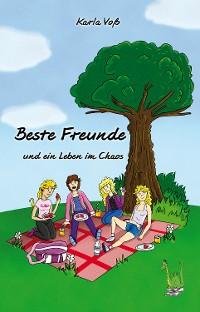 Cover Beste Freunde und ein Leben im Chaos