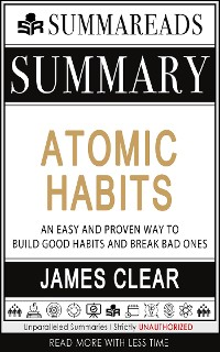 Cover Summary of Atomic Habits: An Easy and Proven Way to Build Good Habits and Break Bad Ones by James Clear