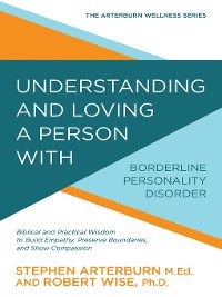 Cover Understanding and Loving a Person with Borderline Personality Disorder